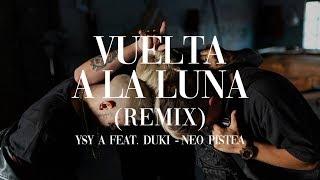 YSY A - Vuelta a la Luna (Remix) Feat. DUKI, Neo Pistea