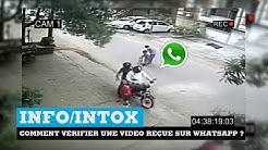 INFO/INTOX #4 : Comment vérifier une vidéo que vous recevez sur WhatsApp ?