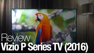 Vizio P Series (2016) TV Review