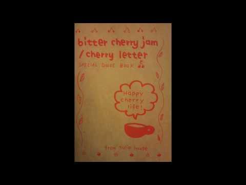 bitter cherry jam & cherry letter - split album