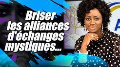 BRISER LES ALLIANCES D'ÉCHANGES MYSTIQUES - EV. LISE MANZAMBI #CASARHEMA
