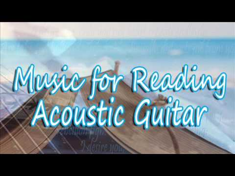 Music for Reading: Acoustic Guitar  Instrumental Music, Guitar Music