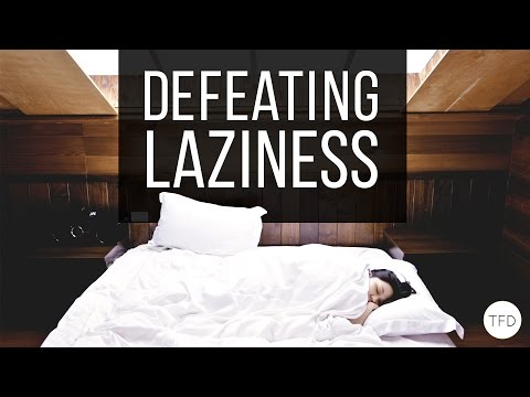 6 Ways to Defeat Your Laziness