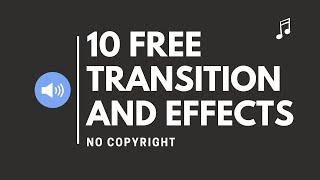 10 FREE TRANSITION SOUNDS AND EFFECTS [NO COPYRIGHT]