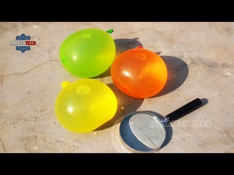 Water Balloons Popping and Fire With Magnifying Glass