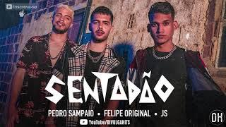 Baixar Pedro Sampaio, Felipe Original, JS o Mão de Ouro - SENTADÃO (Lançamento Áudio Oficial)