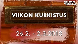 26.2. - 2.3.2018 | Viikon kurkistus |Salatut elämät