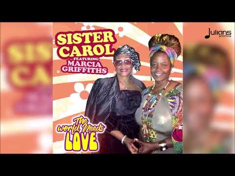 Sister Carol Feat. Marcia Griffiths - The World Needs Love