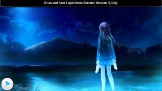 Drum and Bass & Liquid Mode Dubstep 3º Seccion Mix :Dj Noly
