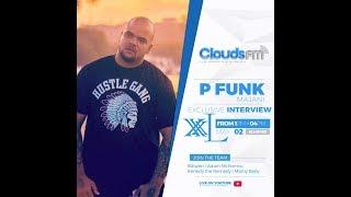 LIVE: PRODUCER P FUNK MAJANI NDANI YA XXL YA CLOUDS FM.
