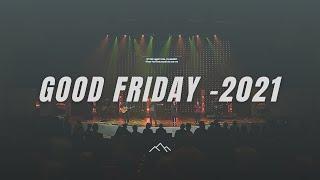 Orchard Hill Church - Good Friday Service (2021)