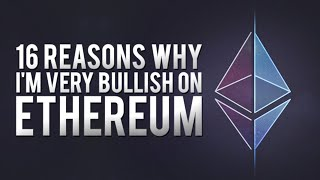 Ethereum (ETH): 16 Reasons Why I'm VERY BULLISH!