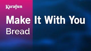 Karaoke Make It With You - Bread *