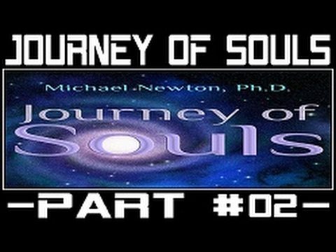 Michael Newton Journey of Souls #02 - Case Studies of Life Between Lives