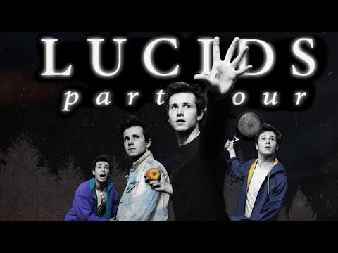 LUCIDS: PART FOUR