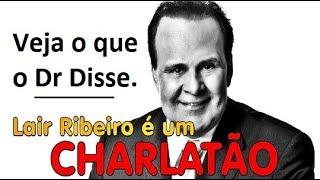 """""""CHARLATÃO? Veja o que o Dr Lair Ribeiro disse - Mentiras Fake News - COMPARTILHE"""""""