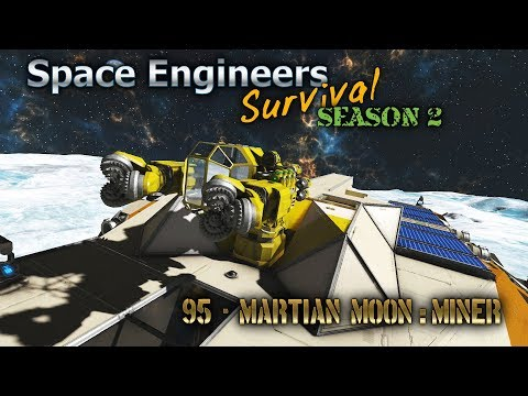 Space Engineers Survival Series - Episode 95 - Martian Moon: Miner  [HD]