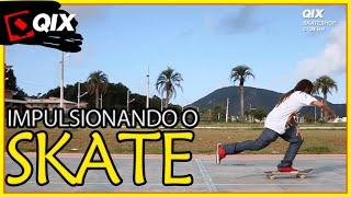 QIX Start - Impulsando o Skate