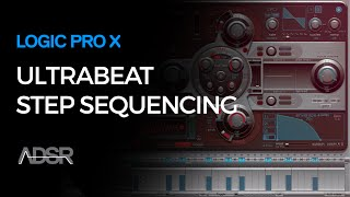 Step Sequencing with Ultrabeat in Logic Pro X