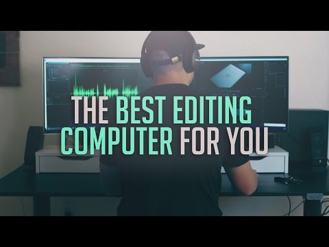 The Best Editing Computer for You