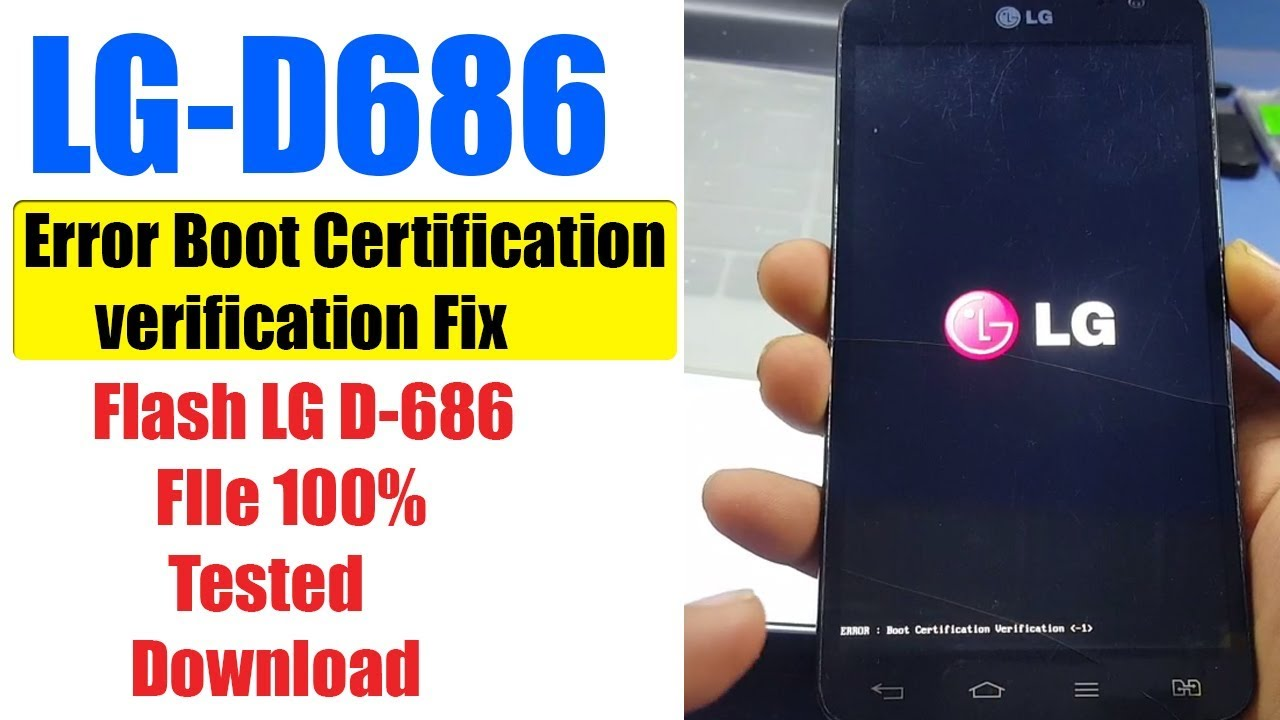 LG-D686 Error Boot Certification Verification | D686 Flash, Software  Download