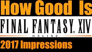 How Good is Final Fantasy XIV Online - Early Game Impressions Part 1/2 (Lvls 1-16)