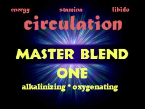 Wow! Amazing! Oxygen & Alkaline Increase? MASTER BLEND ONE-CIRCULATION for Stamina, Energy, Libido!