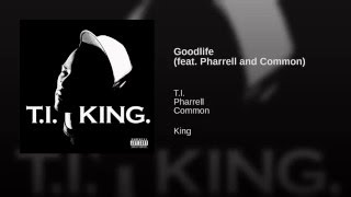 Goodlife (feat. Pharrell and Common)