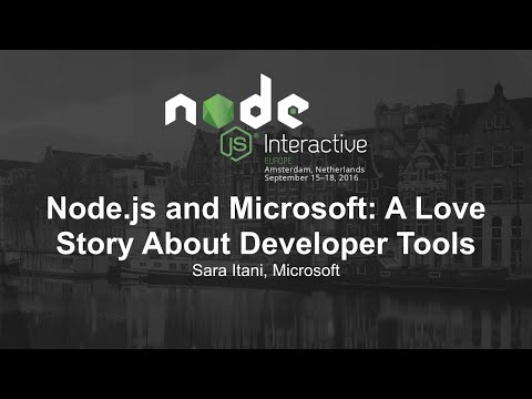 Node.js and Microsoft: A Love Story About Developer Tools - Sara Itani, Microsoft