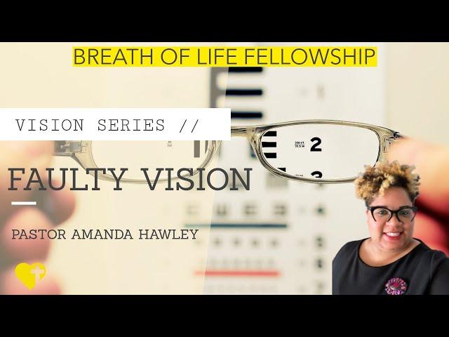 Faulty Vision Pastor-Amanda Hawley