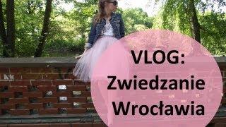 VLOG: Zwiedzanie Wrocławia