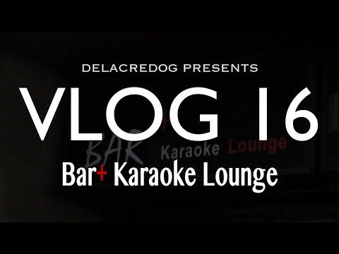VLOG 16: Bar+ Karaoke Lounge