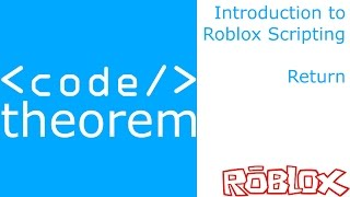 Return - Introduction to Roblox Scripting - Part 11