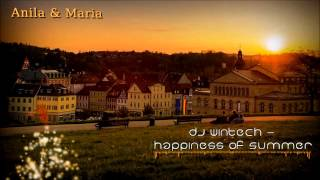 DJ Wintech feat. AniLa & Maria - Happiness Of Summer (Radio Edit)