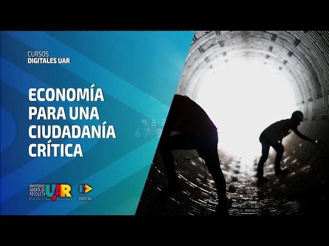 Curso Economía para una ciudadanía crítica | Semana 4: El saber para transformar