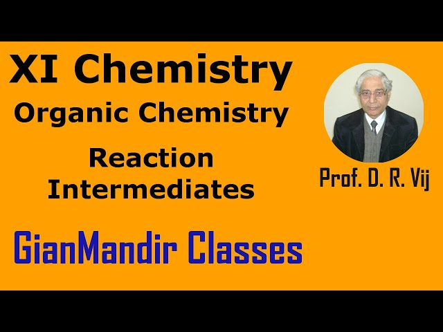 XI Chemistry | Organic Chemistry | Reaction Intermediates by Ruchi Ma'am