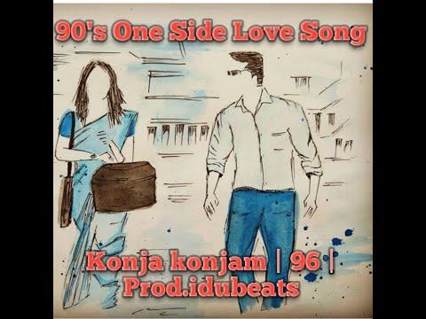 90's-one-side-love-song- -konja-konjam- -96- -tamil-songs- -album-songs- -prod.idubeats