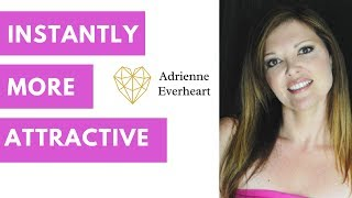 Look More Attractive to Men : Feminine Energy to Soften your Face to Attract Men