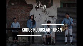 Download Lagu Kudus-Kuduslah Tuhan (Cover) by Filakustik mp3