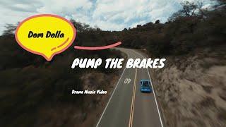 Dom Dolla - Pump The Brakes (FPV Drone Music Video)