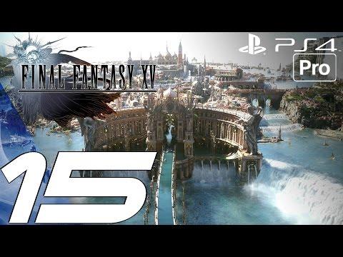 FINAL FANTASY XV - Gameplay Walkthrough Part 15 - Altissia, City on the Sea (PS4 PRO)