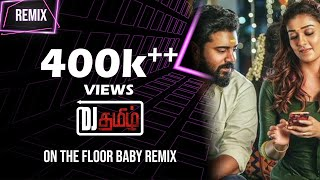 On The Floor Baby | DeeJay Tamizh Remix