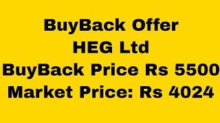 HEG Ltd: Buyback Offer at Rs 5500/- against Market Price of Rs 4024/-