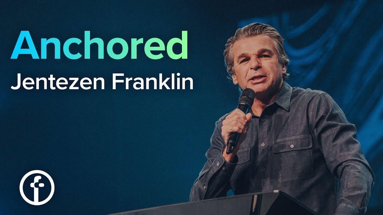 Download Anchored   Pastor Jentezen Franklin