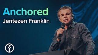 Anchored | Pastor Jentezen Franklin