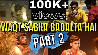 WAQT SABKA BADALTA HAI | part 2 | MOTIVATIONAL VIDEO | PRINCE VERMA