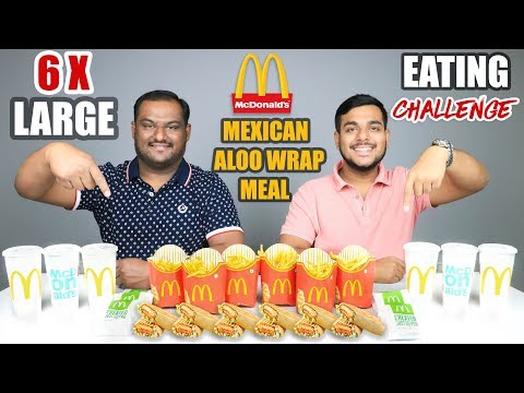 McDONALD'S MEXICAN ALOO WRAP MEAL EATING CHALLENGE | Large Meal Eating Competition | Food Challenge