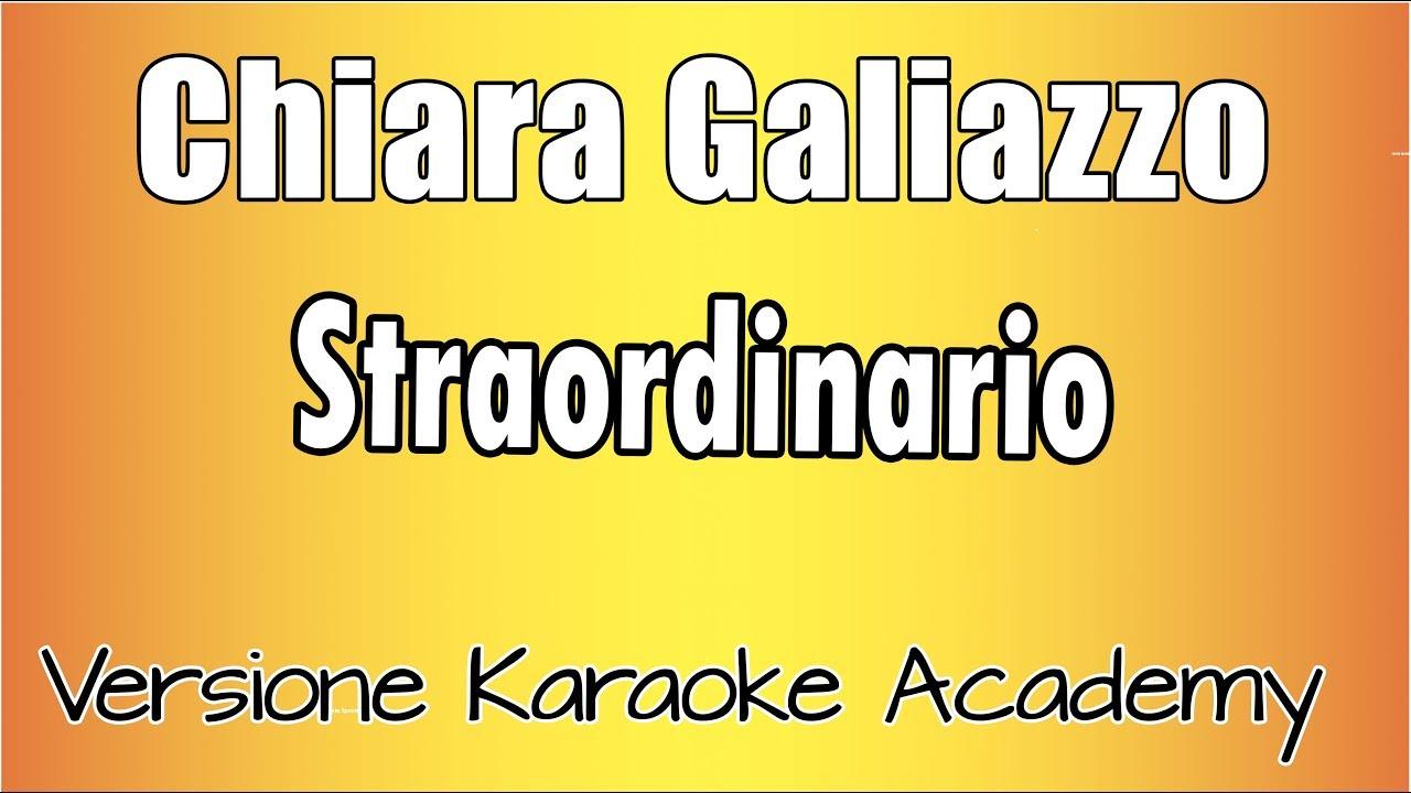 Chiara Galiazzo - Straordinario (Versione Karaoke Academy Italia) - YouTube