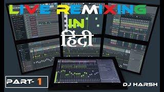 Live Remixing | Sharabi Full Remixing +Free FLP | Episode 1