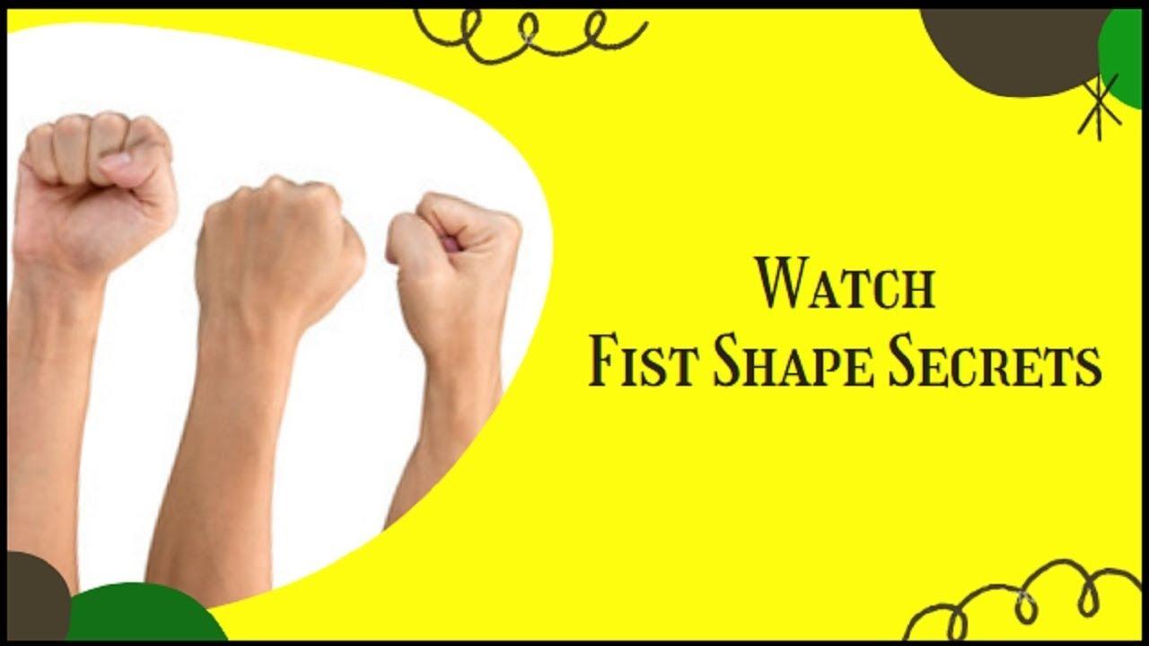 Body Language   Fist Shape Reveals Your Personality   Fist Shape Secrets